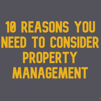 10 Reasons You Need To Consider Property Management